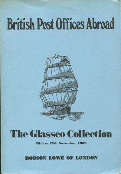 1969 (25-27 Nov) Glassco collection of British Post Offices Abroad.