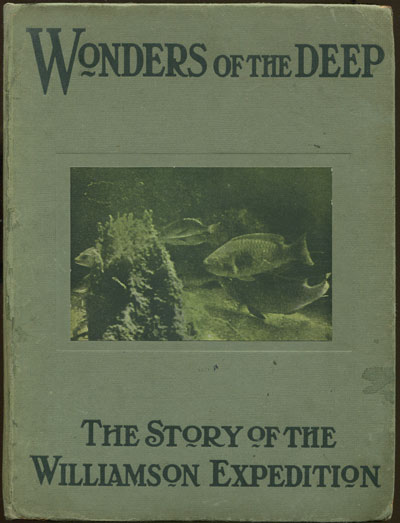 ALLEMANDY V.E. Wonders of the Deep. - The Story of the Williamson Submarine Expedition