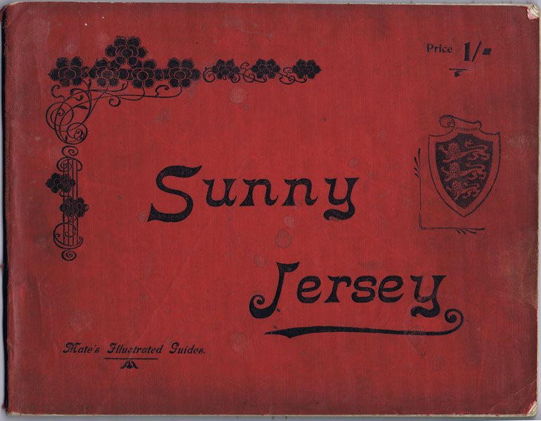 AMY P.E. Sunny Jersey. - An historical and descriptive guide.
