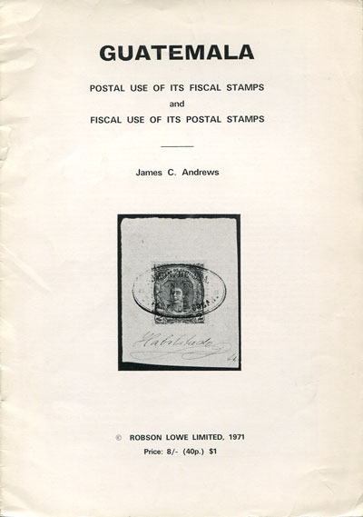 ANDREWS J.C. Guatemala. - Postal use of its fiscal stamps and fiscal use of its postage stamps