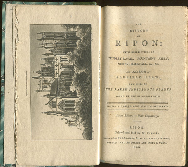 ANON The History of Ripon: - with descriptions of Studley-Royal, Fountains Abbey, Newby, Hackfall, &c.  An analysis of Aldfield Spaw:  and lists of the rarer indigenous plants found in the neighbourhood.