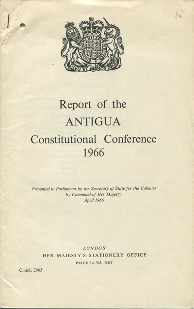 ANTIGUA Report of the Antigua constitutional conference.