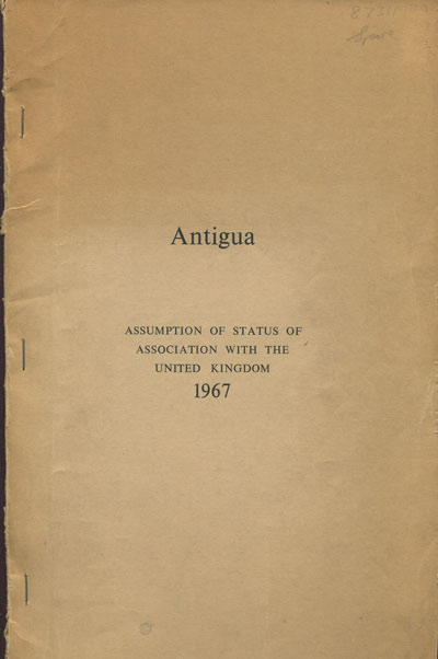 ANTIGUA Assumption of status of association with the U.K. - Constitutional documents.