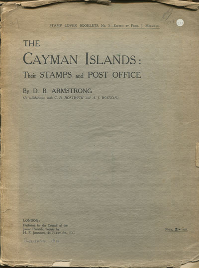 ARMSTRONG D.B. The Cayman Islands: - Their stamps and post office.