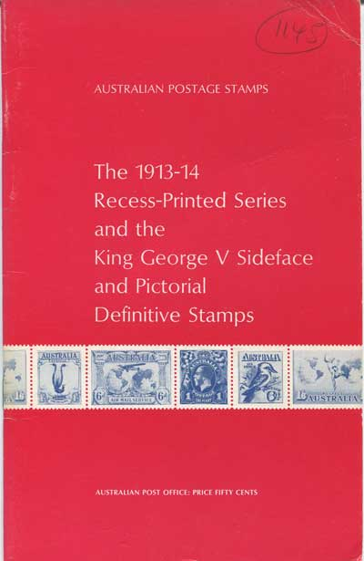 AUSTRALIA The 1913-14 Recess-Printed Series and the King George V Sideface and Pictorial Definitive Stamps
