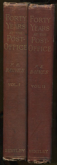 BAINES F.E. Forty years at the Post Office. - A personal narrative.