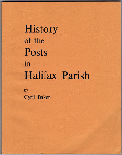 BAKER Cyril History of the Posts in Halifax Parish.