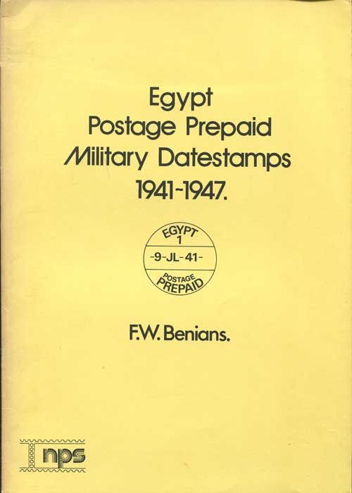 BENIANS F.W. Egypt Postage Prepaid Military Datestamps - 1941 - 1947