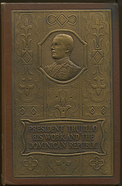 BESAULT L. DE President Trujillo. - His work and the Dominican Republic.