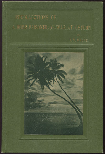 BRINK J.N. Recollections of a Boer Prisoner-of-War at Ceylon.