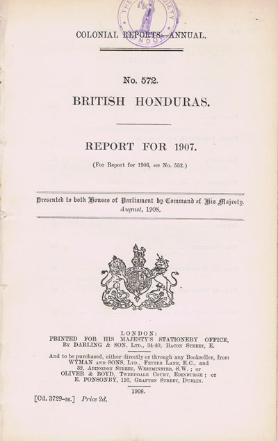 BRITISH HONDURAS Report for 1907.
