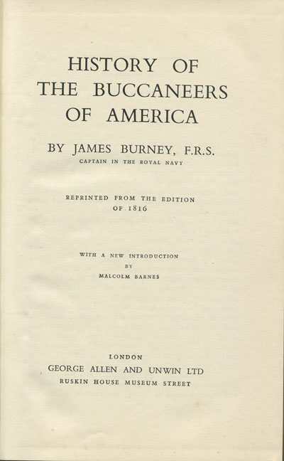 BURNEY J. History of the buccaneers of America.