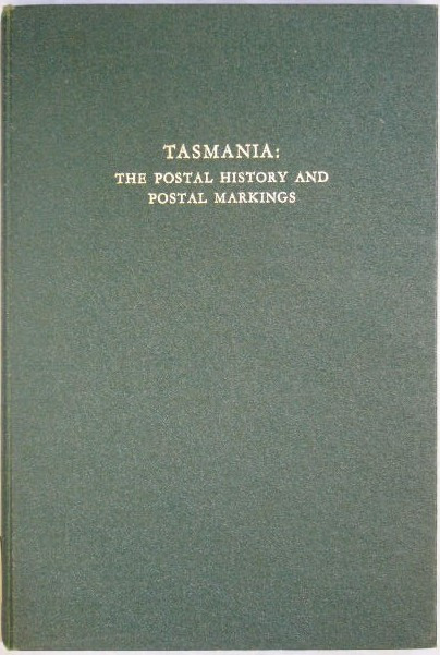 CAMPBELL H.M. and PURVES J.R.W. & VINEY L.C. Tasmania: - The Postal History and Postal Markings.