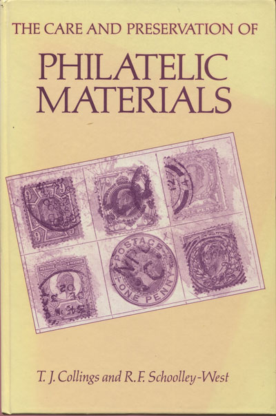 COLLINGS T.J. and SCHOOLLEY-WEST R.F. The care and preservation of philatelic materials.