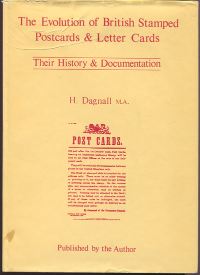 DAGNALL H. Evolution of British Stamped Postcards and Letter Cards: Their History and Documentation
