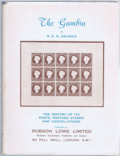 DALWICK R.E.R. The Gambia. - Being a study of the postal history and postage stamps of the West African Colony.