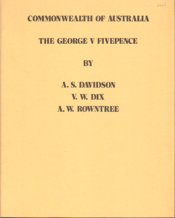 DAVIDSON A.S. and DIX V.W. & ROWNTREE A.W. Commonwealth of Australia.  The George V Fivepence
