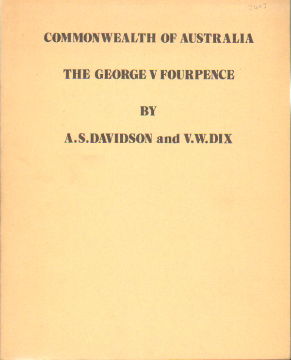 DAVIDSON A.S. and DIX V.W. & ROWNTREE A.W. Commonwealth of Australia.  The George V Fourpence