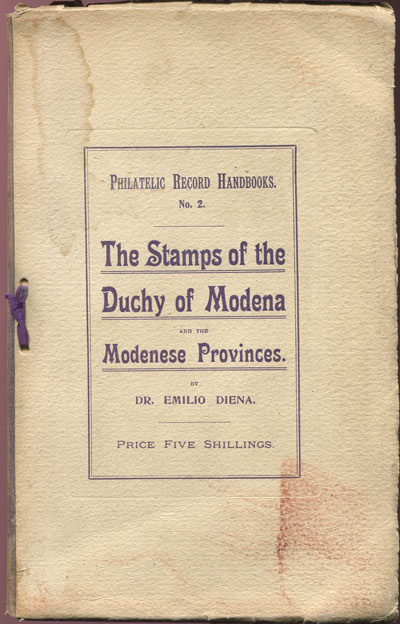 DIENA E. The stamps of the Duchy of Modena and the Modenese Provinces. - with the foreign newspaper tax stamps of the Duchy.