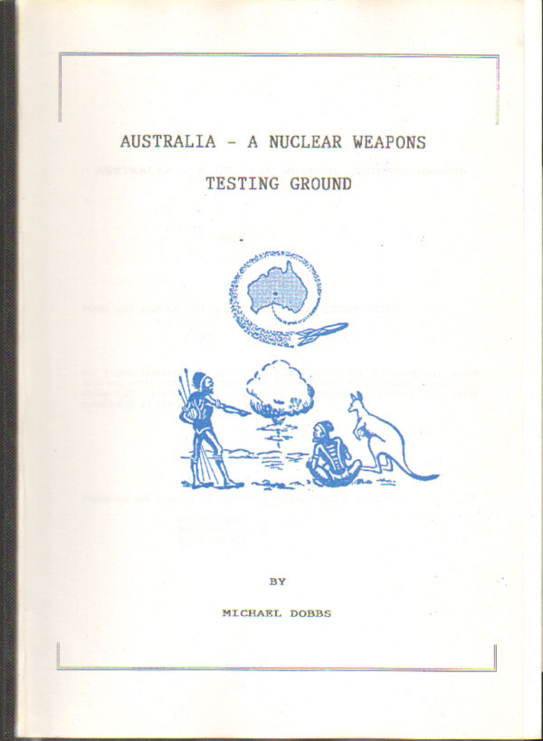 DOBBS Michael Australia - a nuclear weapons testing ground