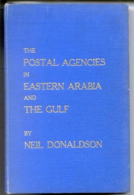 DONALDSON Neil The Postal Agencies in Eastern Arabia and the Gulf