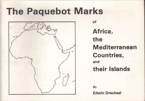 DRECHSEL Edwin The Paquebot Marks of Africa, - the Mediterranean Countries, and their islands.