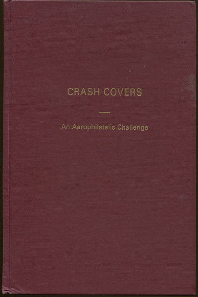 EISENDRATH J.L. Crash covers, an aerophilatelic challenge.