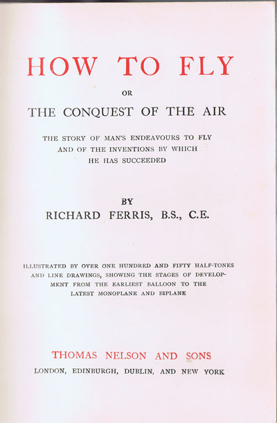 FERRIS R. How to Fly - or the conquest of the air.  The story of man