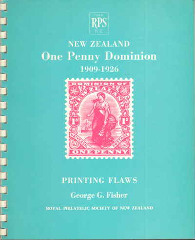 FISHER George G. New Zealand One Penny Dominion 1909-1926. - The printing flaws of the One Penny Dominion 1909-1926.