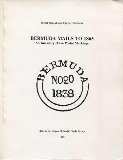 FORAND M. and FREELAND C.A. Bermuda mails to 1865. - An inventory of the postal markings.