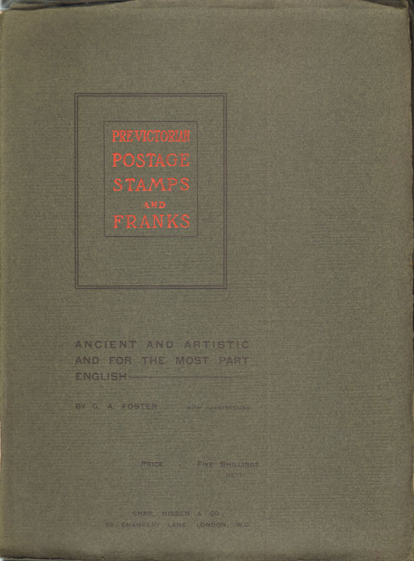 FOSTER G.A. Pre-Victorian postage stamps and franks. - Ancient and artistic and for the most part English.