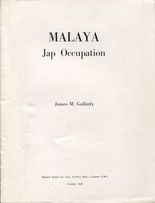 GALLATLY James M. Malaya. - Jap Occupation.