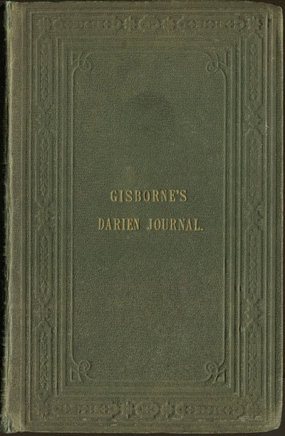 GISBORNE L. Journal of a trip to Darien. - 1852.
