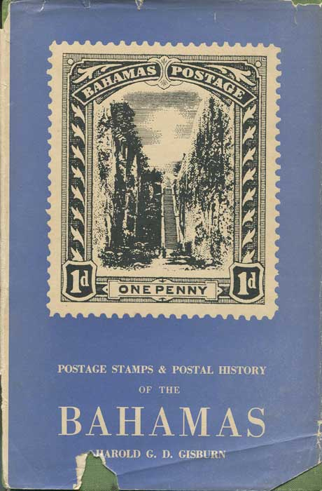 GISBURN Harold G.D. Postage stamps and postal history of the Bahamas.