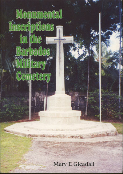 GLEADALL M.E. Monumental inscriptions in the Barbados military cemetery.