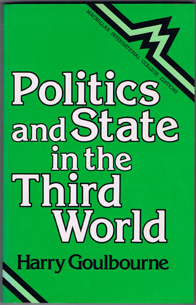 GOULBOURNE H. Politics and State in the Third World.