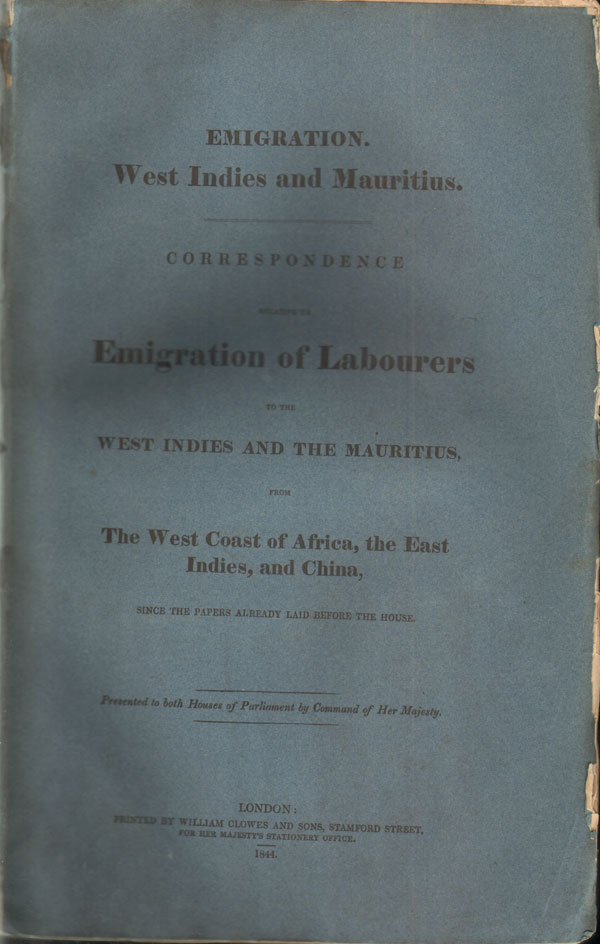 HOUSES OF PARLIAMENT Emigration.  West Indies and Mauritius. - Correspondence relative to Emigration of Labourers to the West Indies and the Mauritius, from the West Coast of Africa, the East Indies, and China.