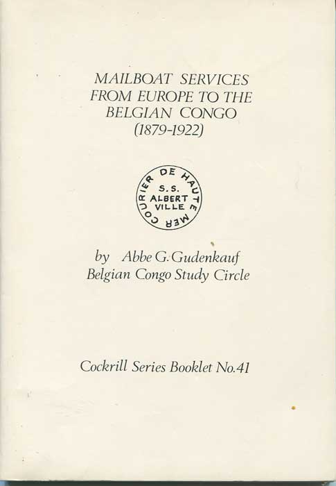 GUDENKAUF Abbe G. Mailboat services from Europe to the Belgium Congo - (1879 - 1922).