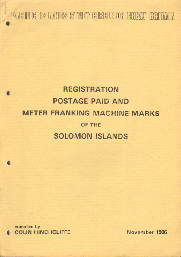 HINCHCLIFFE C. Registration postage Paid and Meter Franking machine marks of the Solomon Islands.