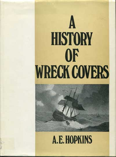 HOPKINS A.E. A history of wreck covers - originating at sea, on land and in the air.