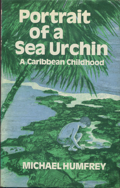 HUMFREY M. Portrait of a sea urchin. - A Caribbean childhood.