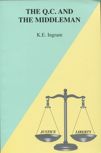 INGRAM K.E. The Q.C. and the Middleman.