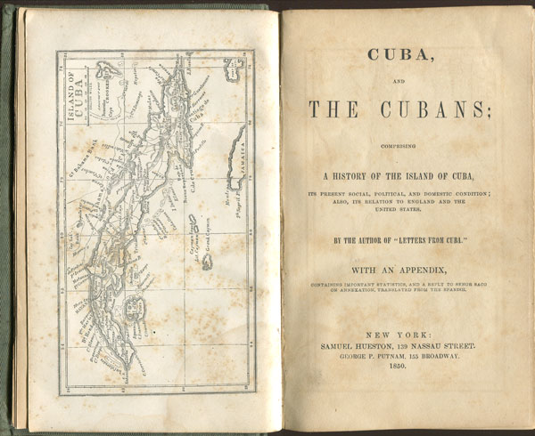 KIMBALL R.B. Cuba and the Cubans; - comprising a history of the island of Cuba, its present social, political and domestic condition;  also its relation to England and the United States.