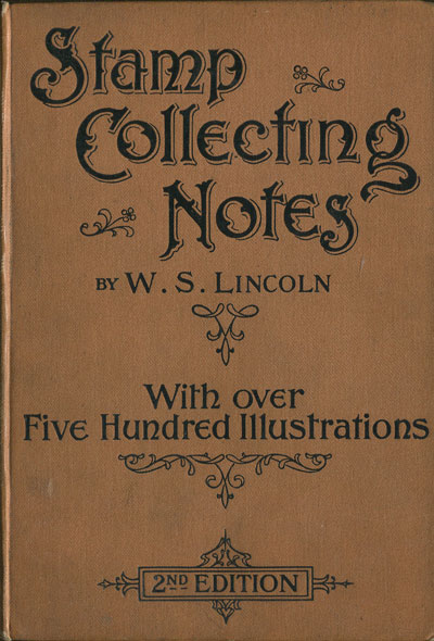 LINCOLN W.S. Stamp Collecting Notes