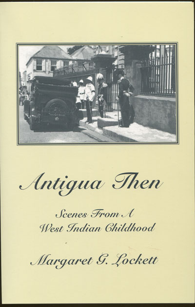 LOCKETT Margaret G. Antigua then. Scenes from a West Indian childhood.