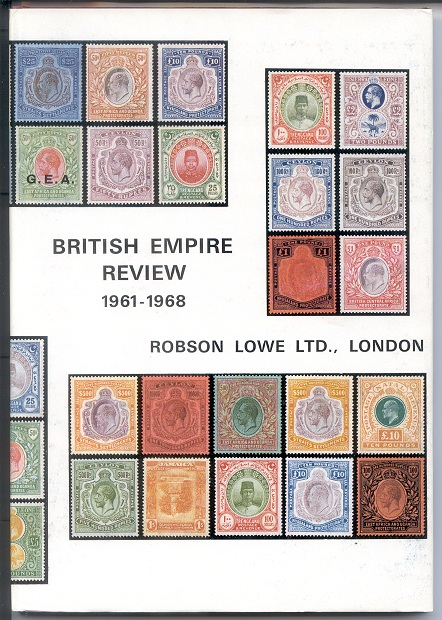 LOWE R. British Empire Review 1961 - 1968. - A resume of prices realised at auction for the seven seasons 1961-1968 of British Empire postage stamps.