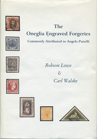 LOWE Robson and WALSKE Carl The Oneglia Engraved Forgeries commonly attributed to Angelo Panelli