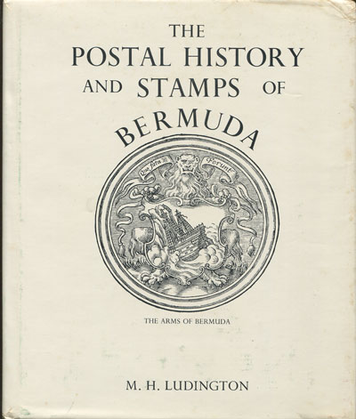 LUDINGTON Morris H. The postal history and stamps of Bermuda.