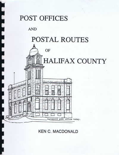 MACDONALD K.C. Post Offices and Postal Routes of Halifax County.