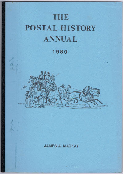 MACKAY J.A. The Postal History Annual. - 1980.